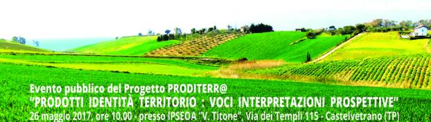 """Evento pubblico del Progetto Proditerr@, 26 maggio 2017, ore 10,00, presso l'IPSEOA """"V. Titone"""", Castelvetrano (TP)"""